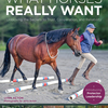 Book Cover: What Horses Really Want